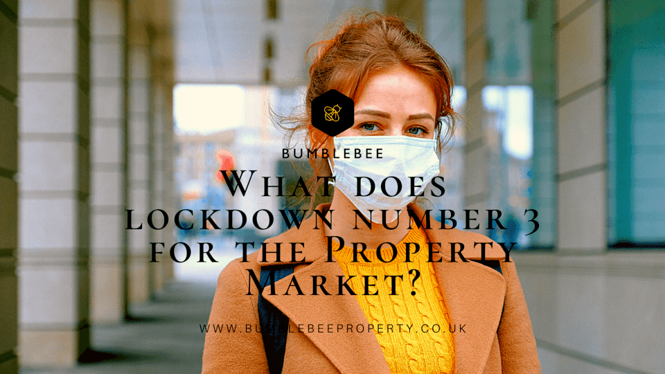 What does lockdown number 3 mean for the Property Market?
