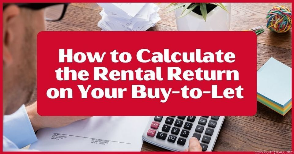 How to Calculate the Rental Return on Your Buy-to-Let in Kent