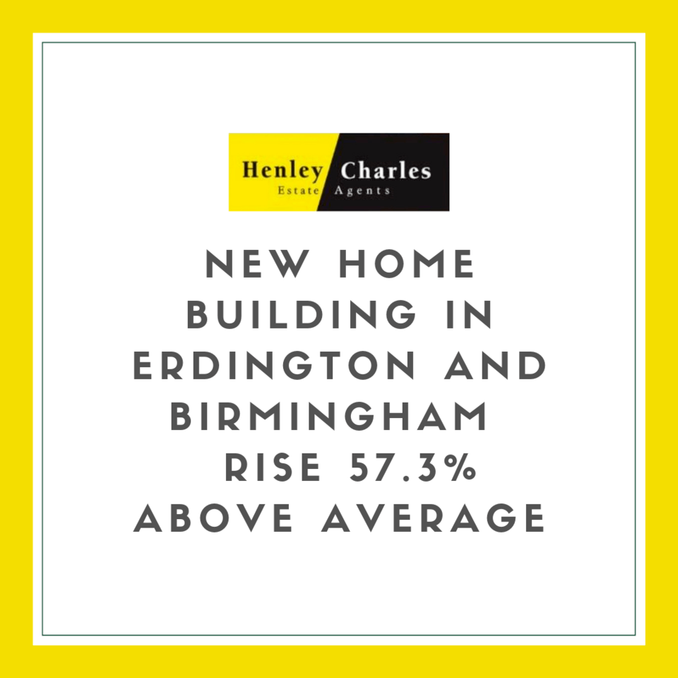 New Home Building in Erdington and Birmingham rise 57.3% above the average. image