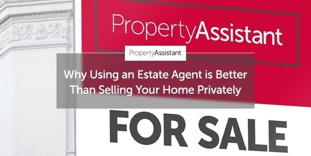 Why Using an Estate Agent is Better Than Selling Your Home Privately