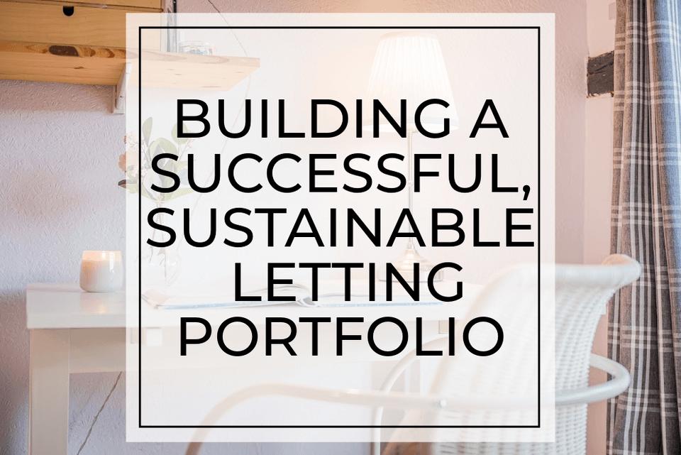 Building a successful, sustainable letting portfolio
