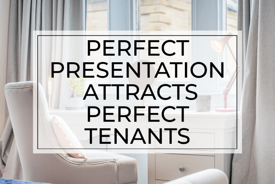 Perfect presentation attracts perfect tenants