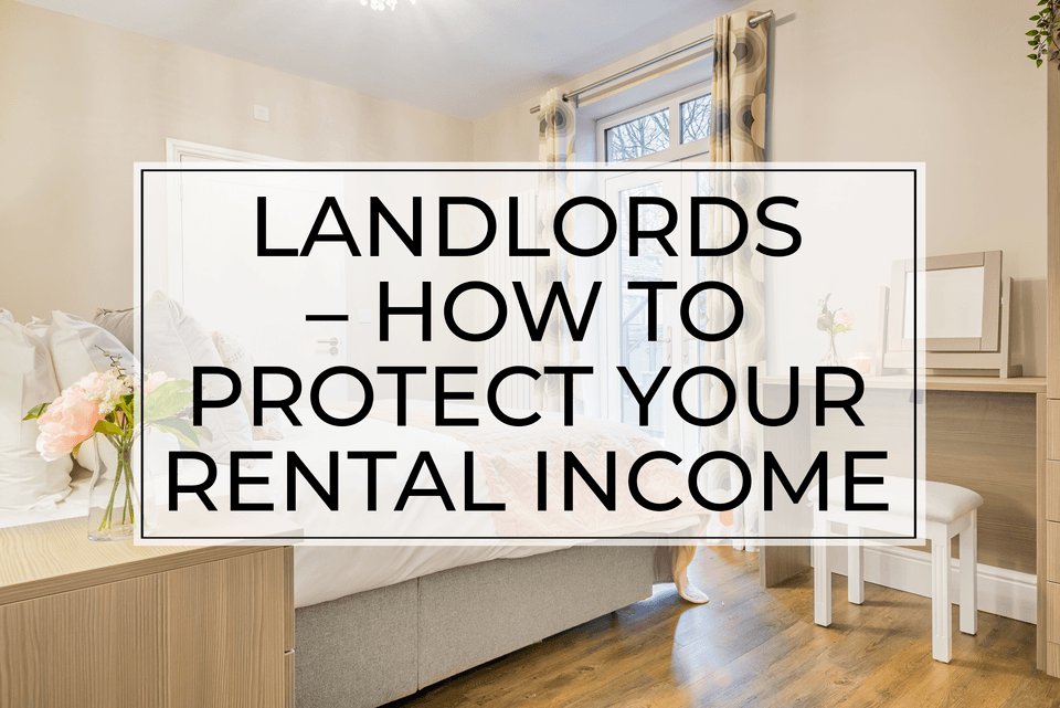 Landlords – how to protect your rental income