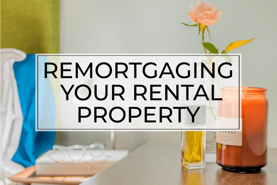Remortgaging your rental property