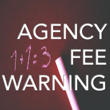 Warning - Up Front Agency Fees