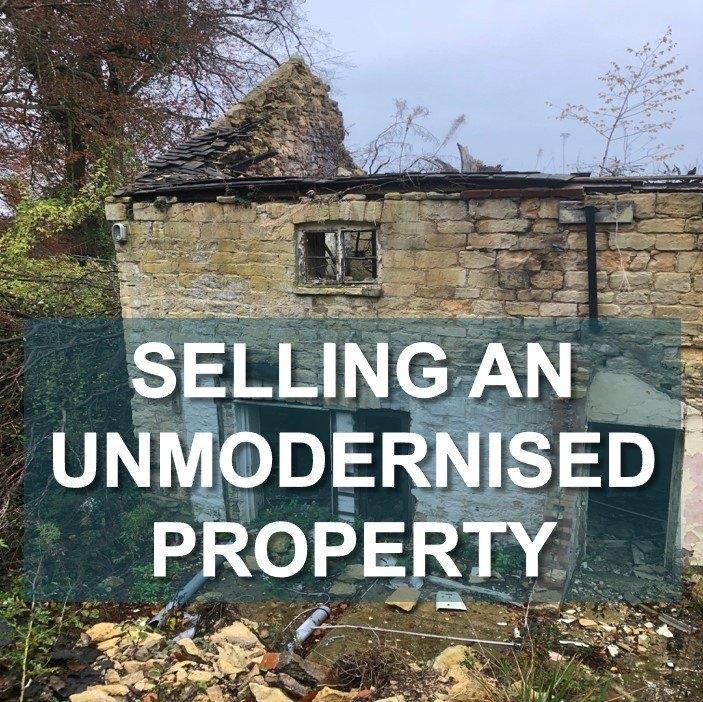 Selling Unmodernised