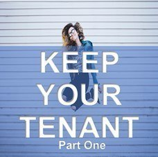 KEEPING YOUR TENANT PT`1