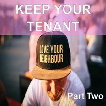 KEEPING YOUR TENANT PT2